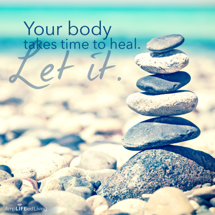 It takes time to heal