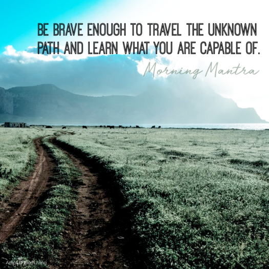 be brave enough to travel....